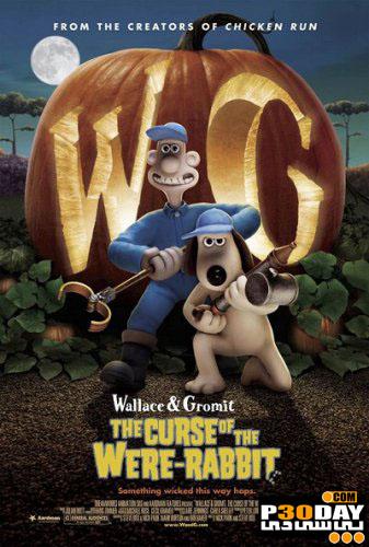 دانلود انمیشن Wallace & Gromit in The Curse of the Were-Rabbit 2005