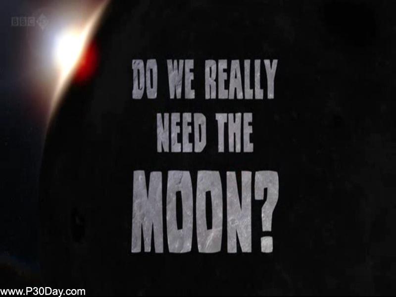 مستند رابطه کره ماه با زمین BBC - Do We Really Need the Moon