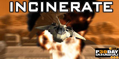 دانلود بازی کم حجم Incinerate v1.0.0 2009