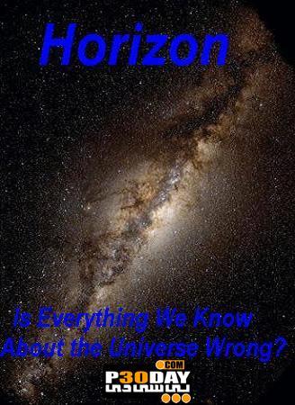 دانلود مستند ه آیا ما درک درست و صحیح از کیهان و جهان اطرافمان داریم ؟
