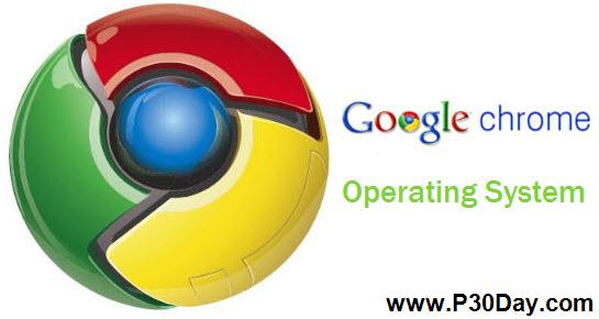 دانلود سیستم عامل گوگل کروم Google Chrome OS OS 0.9.576 RC