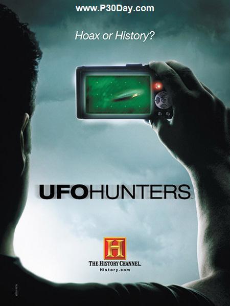 دانلود مستند شکارچیان موجودات فضایی History Channel UFO Hunters فصل اول