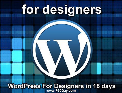 فیلم آموزش طراحی قالب حرفه ای برای وردپرس Wordpress for Designers