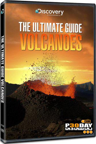 دانلود مستند Discovery Channel - The Ultimate Guide: Volcanoes 2004