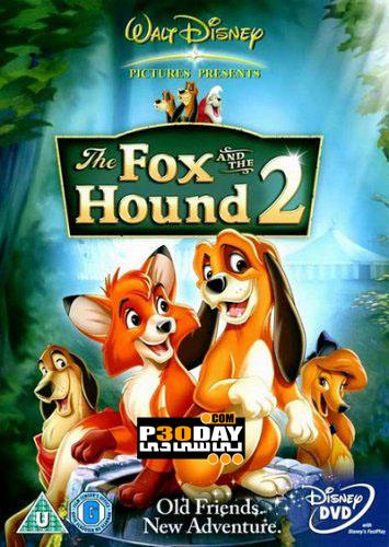 دانلود انیمیشن The Fox And The Hound 2 - 2006