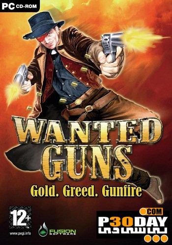 دانلود بازی گانگستری Wanted Guns Gold Greed Gunfire