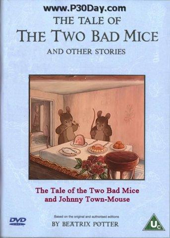 دانلود انیمیشن کوتاه The Tale of the Two Bad Mice and Johnny Town-Mouse
