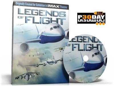 دانلود مستند زیبای افسانه های پرواز Legends of Flight 2010