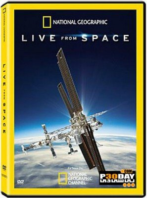 دانلود فیلم مستند National Geographic Live from Space 2014