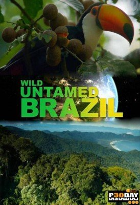 مستند National Geographic – Wild Untamed Brazil 2014
