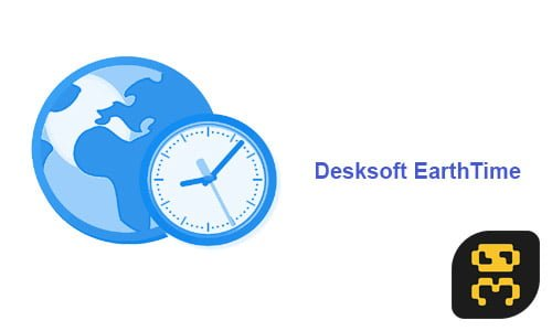 دانلود DeskSoft EarthTime 6.4.9 - نمایش ساعت شهر های جهان