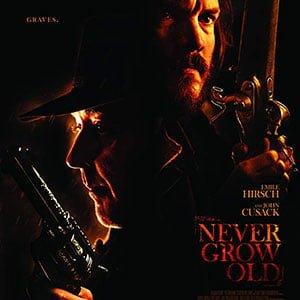 دانلود فیلم Never Grow Old 2019 با زیرنویس فارسی