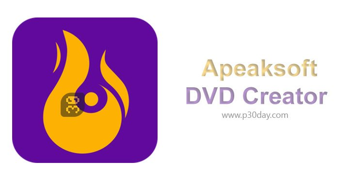 دانلود Apeaksoft DVD Creator 1.0.52 - تبدیل فایل ویدئویی به دیسک