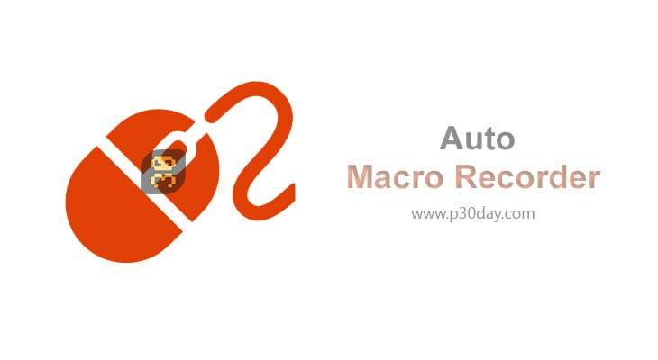 دانلود Auto Macro Recorder 4.6.4.2 - ضبط حرکات موس و کیبورد