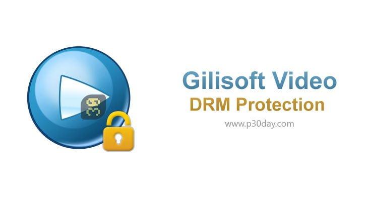 دانلود Gilisoft Video DRM Protection 4.2.0 - محافظت و کپی رایت سازی ویدئو ها