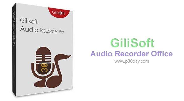 دانلود GiliSoft Audio Recorder Pro 8.5.0 - نرم افزار ظبط حرفه ای صوت