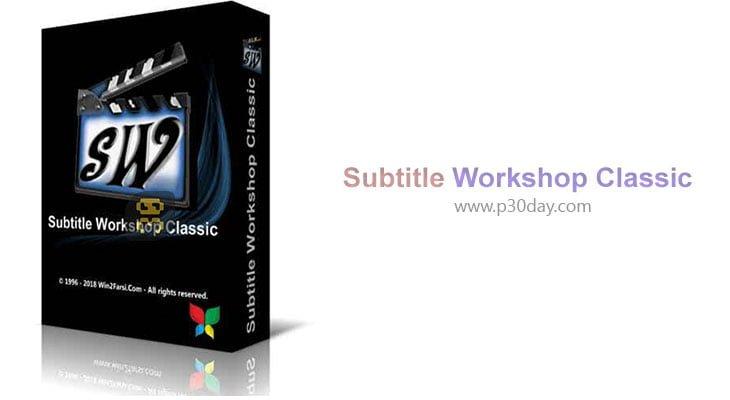 دانلود Subtitle Workshop Classic 6.0e.11 - ساخت و ویرایش زیرنویس ها